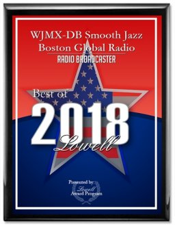 WJMX-DB Smooth Jazz Boston Global Radio  Receives 2018 Best of Lowell, MA Award